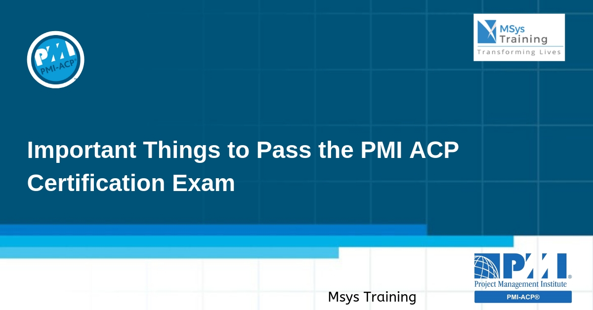 Importance things to pass PMI ACP