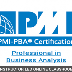 Professional in Business Analysis (PBA) - Instructor Led Online Classroom - ILOC