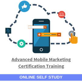Advanced Mobile Marketing Certification Training-Online-Self-Study