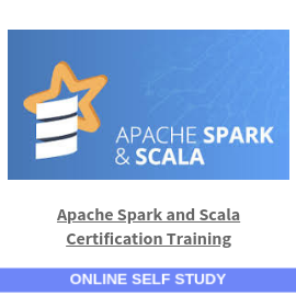Apache Spark and Scala Certification Training-Online-Self-Study