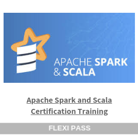 Apache Spark and Scala Certification Training-Flexipass