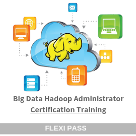 Big Data Hadoop Administrator Certification Training-Flexipass