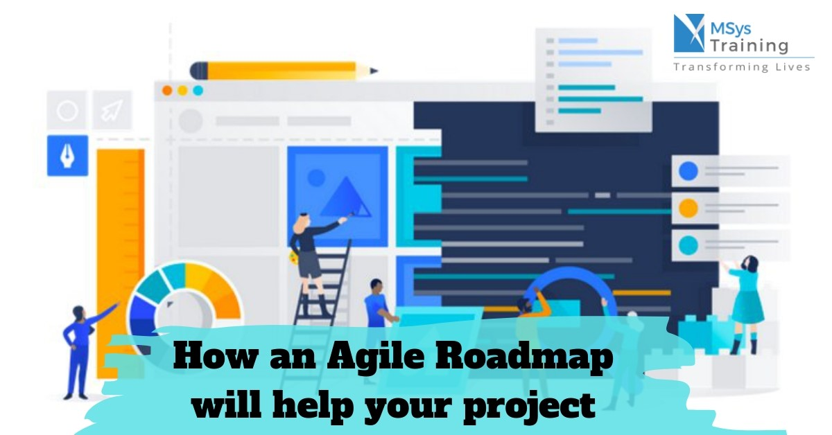 How an Agile Roadmap Will Help Your Project? - Msys Training