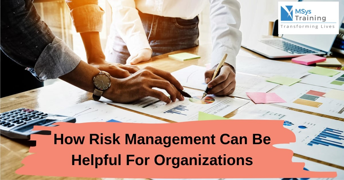 risk management can be helpful for organizations