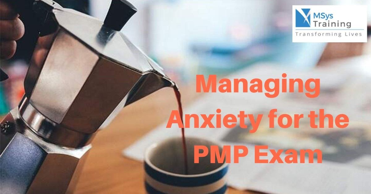 managing anxiety for the pmp exam