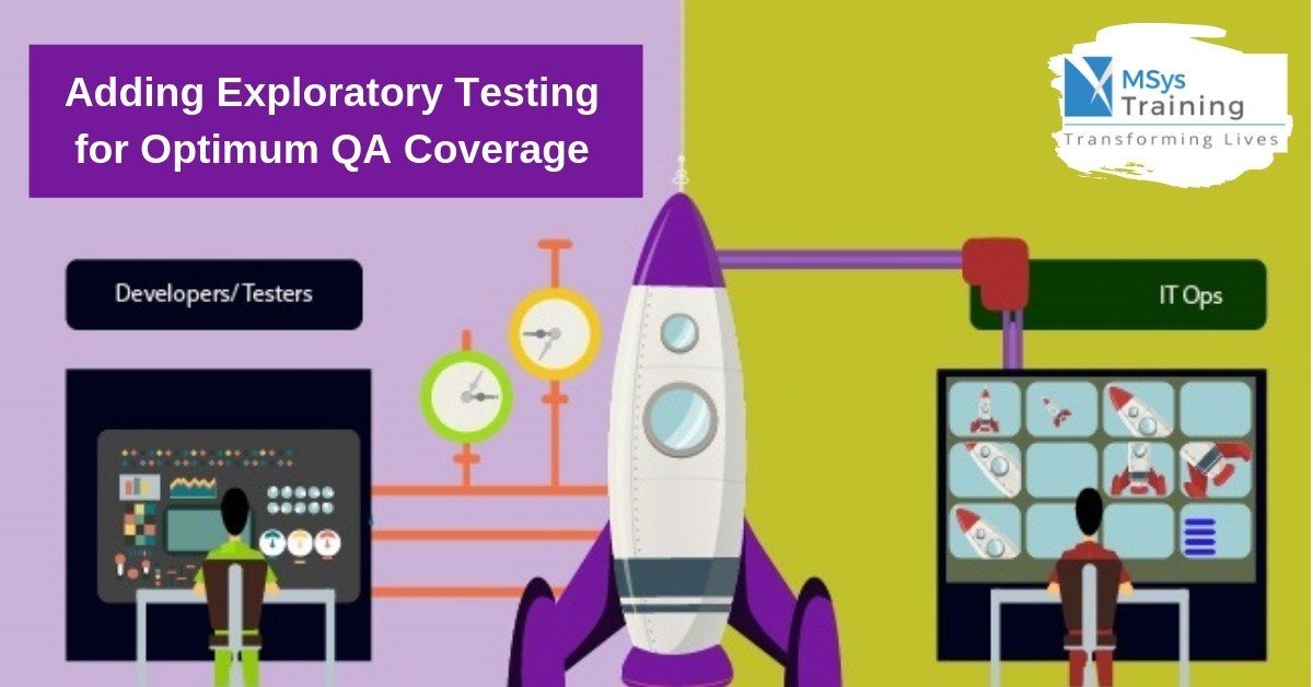 Adding Exploratory Testing for Optimum QA Coverage