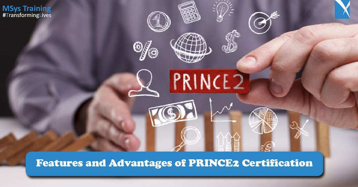 Features and Advantages of PRINCE2 Certification