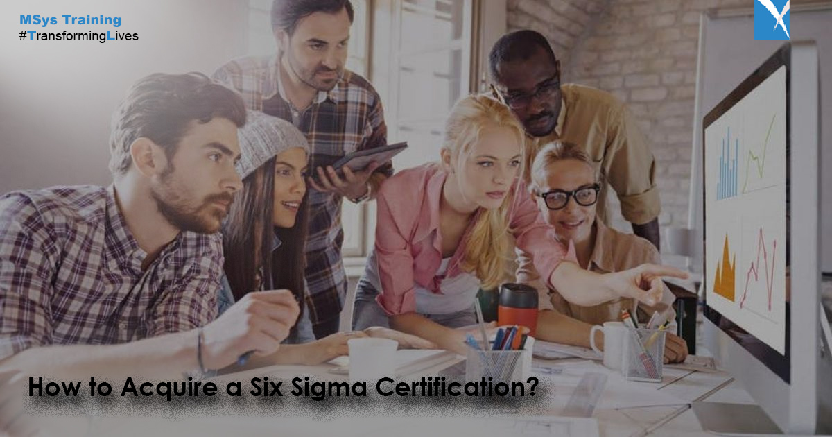 Acquire a Six Sigma Certification