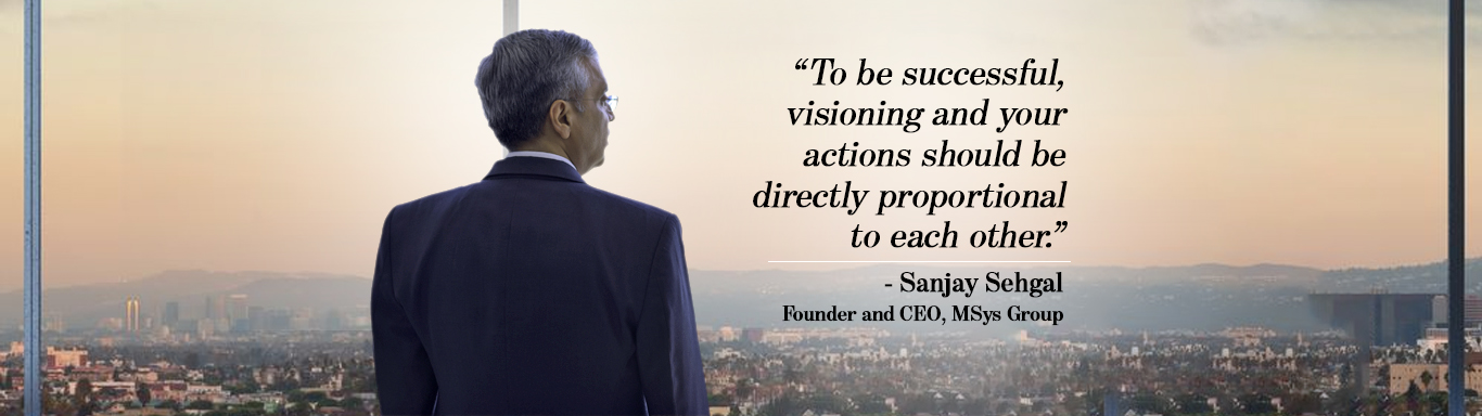 CEO of Msys group Sanjay Sehgal