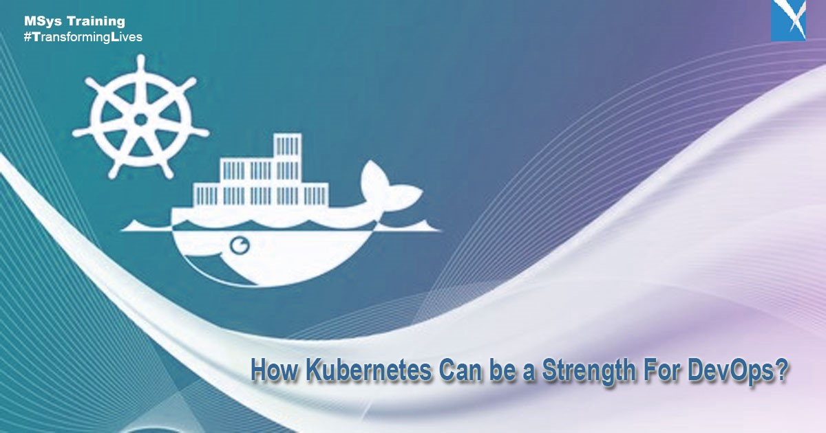 kubernetes can be strength for devops