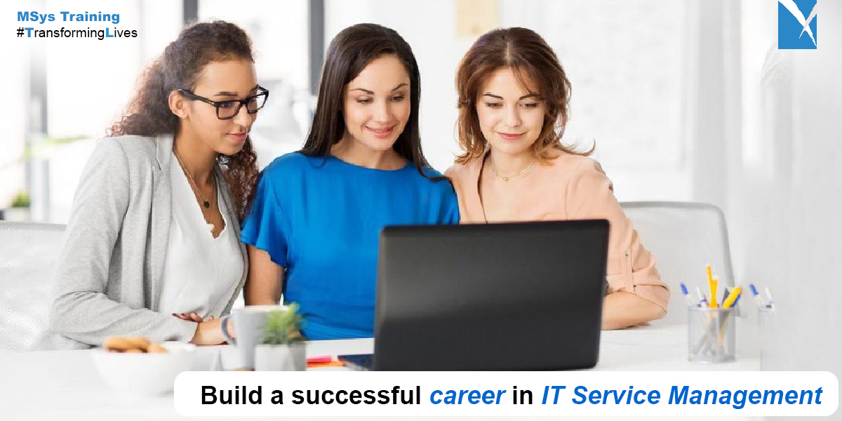 Build a successful career in IT Service Management