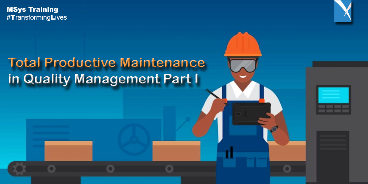 Total Productive Maintenance in Quality Management Part I