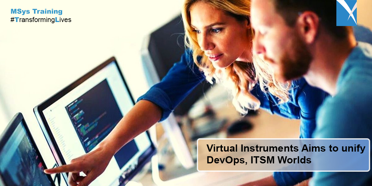 Virtual Instruments Aims to unify DevOps, ITSM