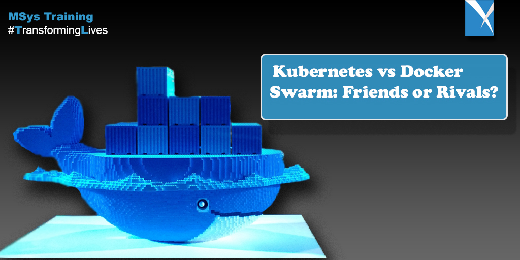 Kubernetes vs Docker Swarm: Friends or Rivals?