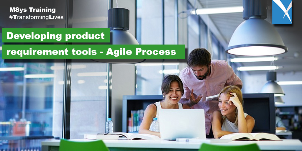 Developing product Requirements Tools -Agile Process