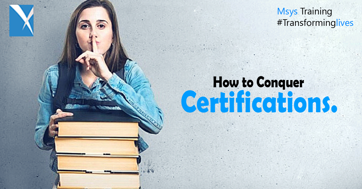 How to Conquer Certifications