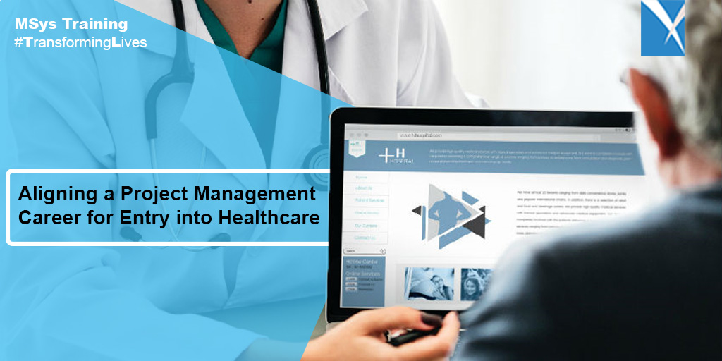 Aligning a Project Management Career for Entry into Healthcare