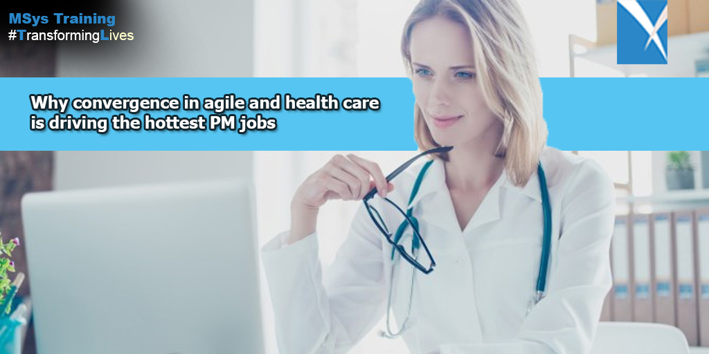 Why convergence in agile and health care is driving the hottest PM jobs