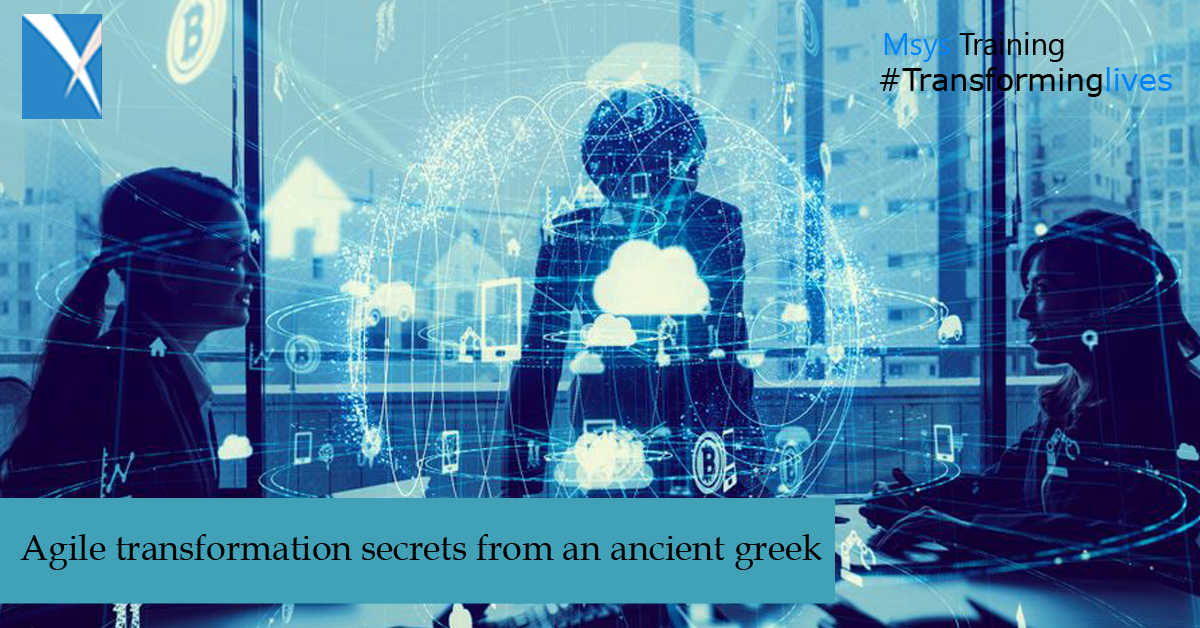 Agile transformation secrets from an ancient Greek